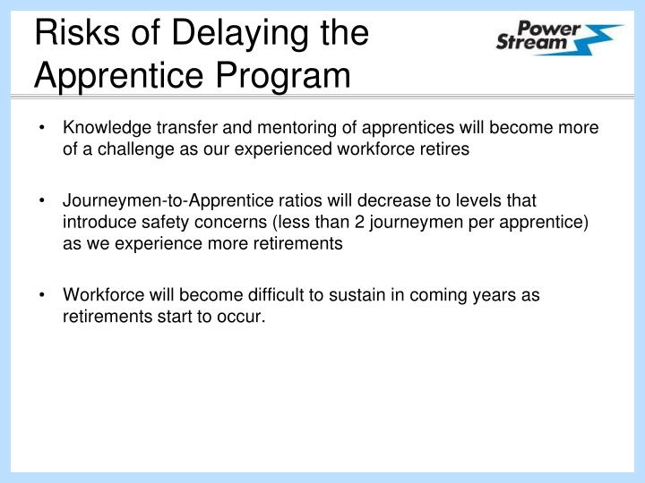 Risks of delaying the apprentice program