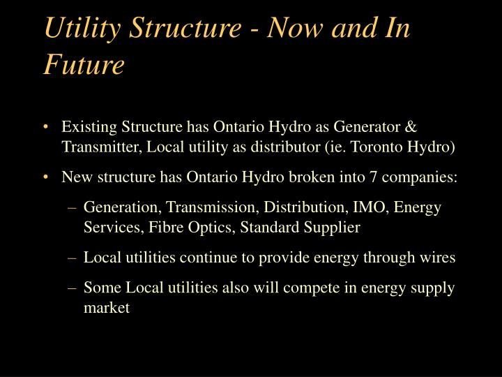 Utility Structure - Now and In Future