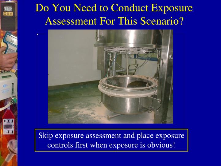 Do You Need to Conduct Exposure Assessment For This Scenario?