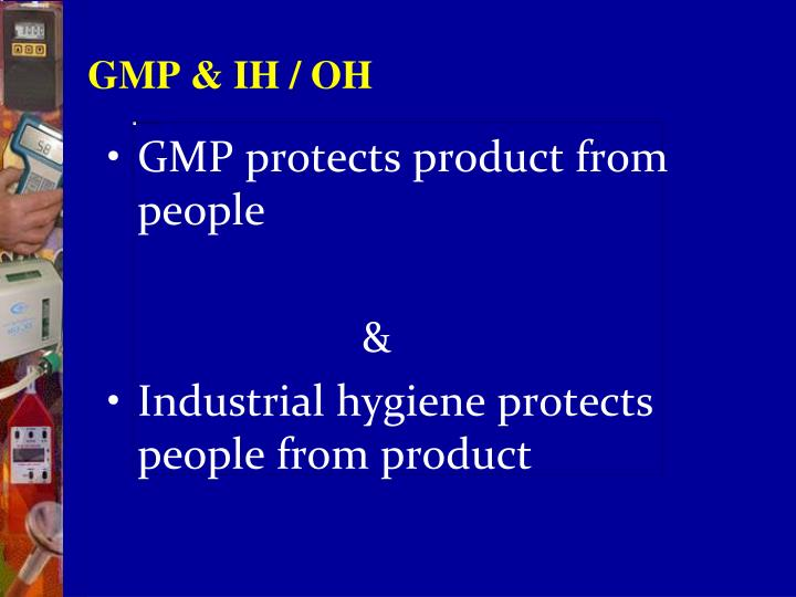 GMP & IH / OH