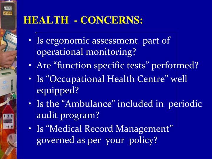 HEALTH  - CONCERNS: