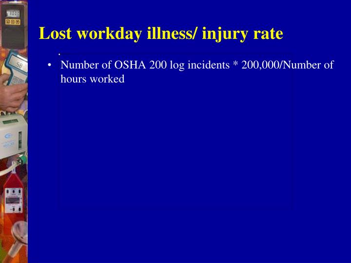 Lost workday illness/ injury rate