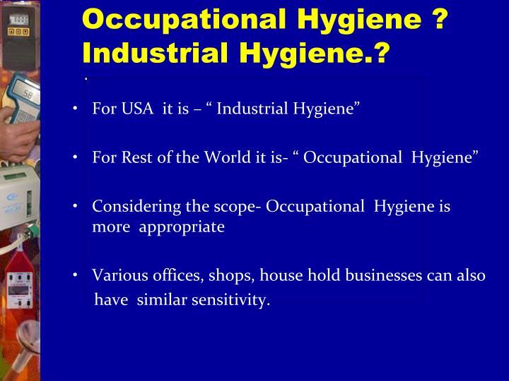 Occupational Hygiene ?