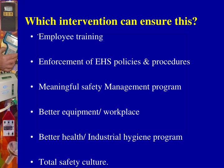 Which intervention can ensure this?