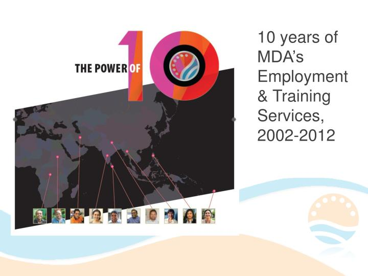 10 years of MDA's Employment & Training Services,