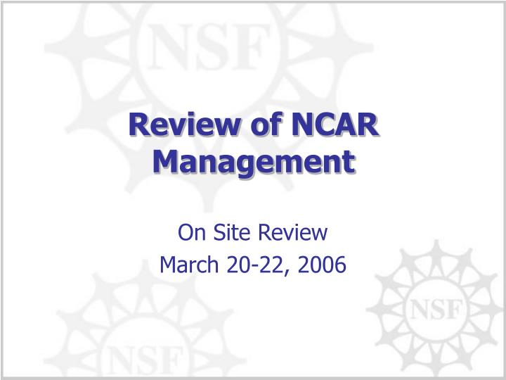 Review of NCAR Management