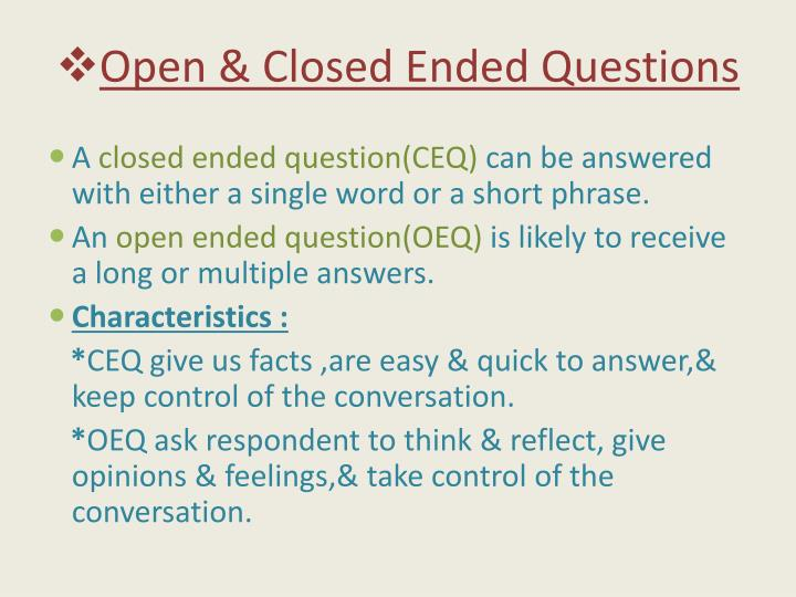 Open & Closed Ended Questions