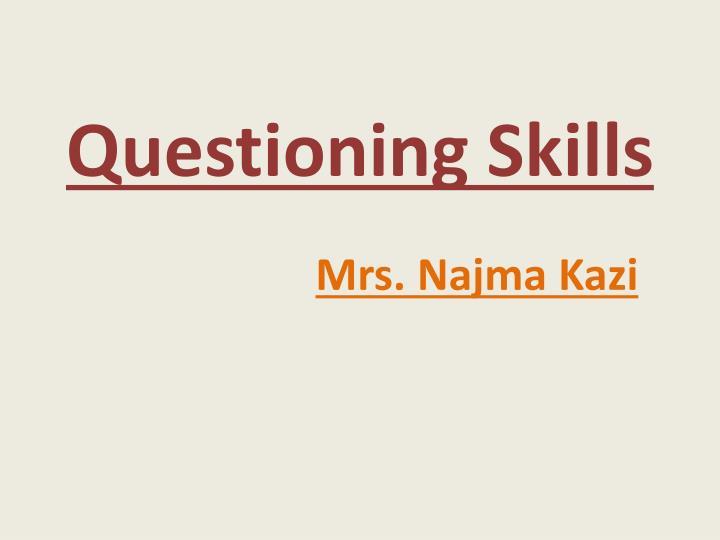 questioning skills mrs najma kazi