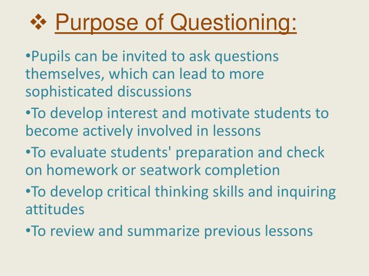 Purpose of Questioning: