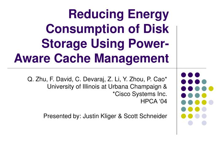 reducing energy consumption of disk storage using power aware cache management