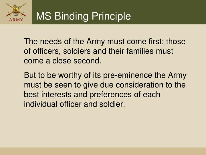 The needs of the Army must come first; those of officers, soldiers and their families must come a close second.