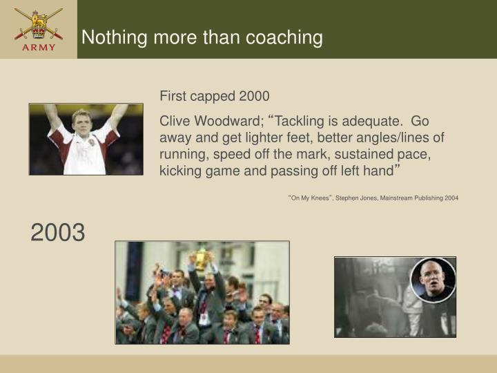 Nothing more than coaching