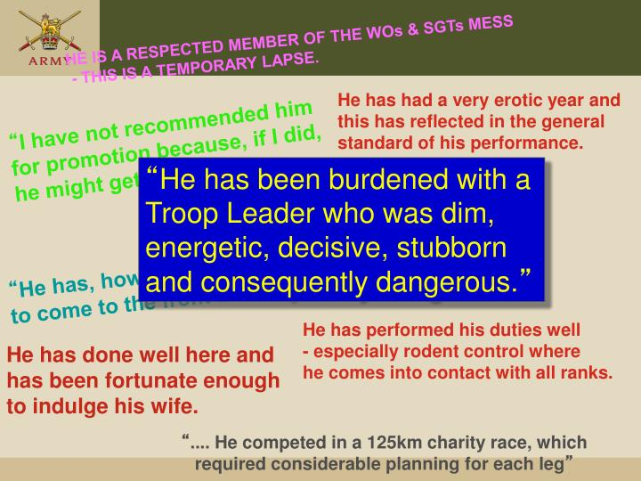 HE IS A RESPECTED MEMBER OF THE WOs & SGTs MESS