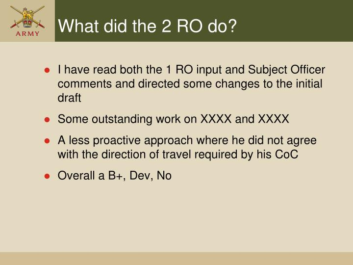 What did the 2 RO do?