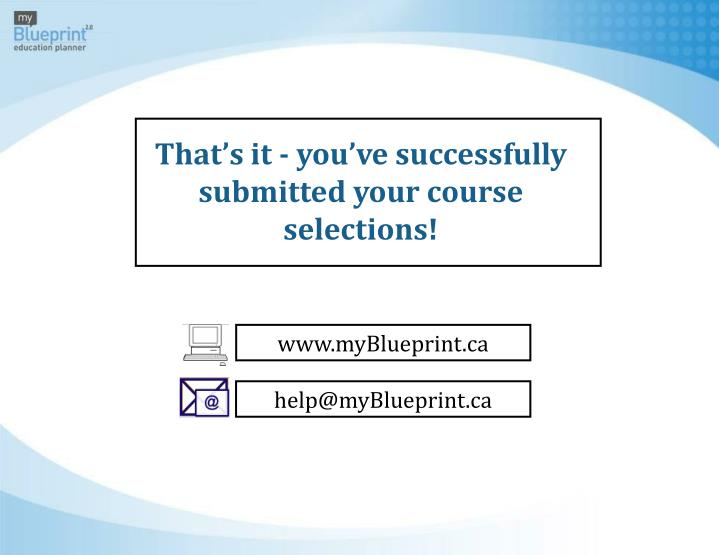 That's it - you've successfully submitted your course selections!