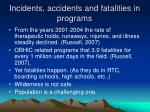 incidents accidents and fatalities in programs