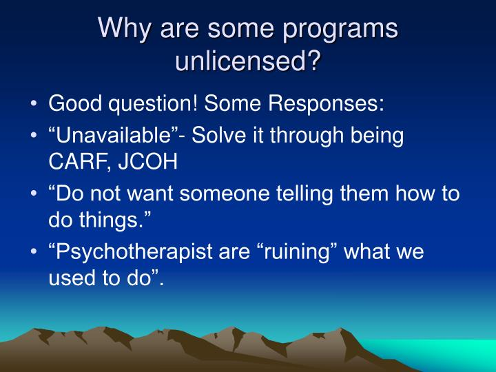 Why are some programs unlicensed?