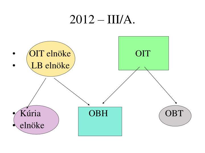2012 – III/A.