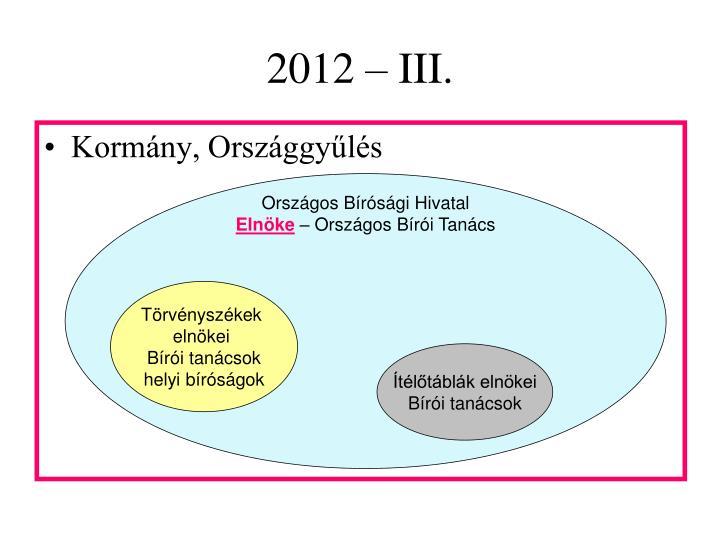 2012 – III.