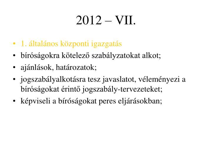 2012 – VII.