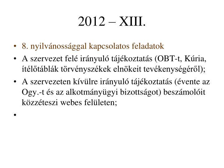 2012 – XIII.