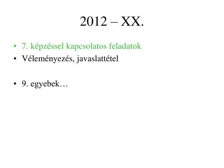 2012 – XX.