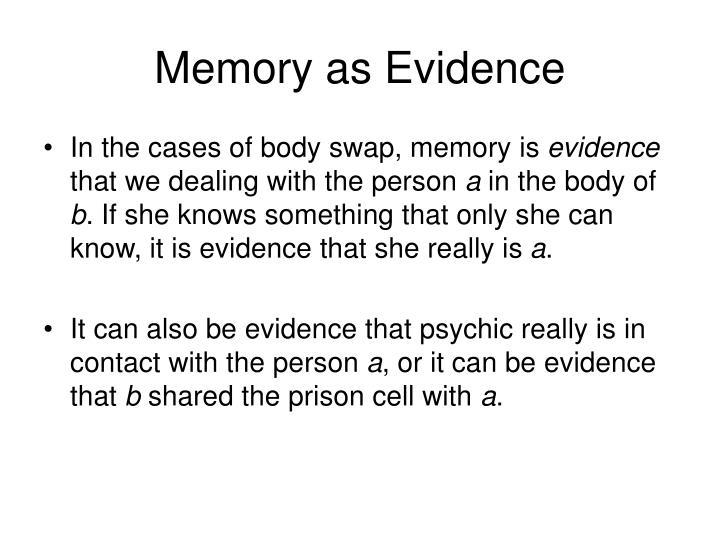 Memory as Evidence