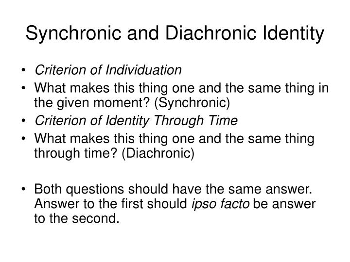 Synchronic and Diachronic Identity