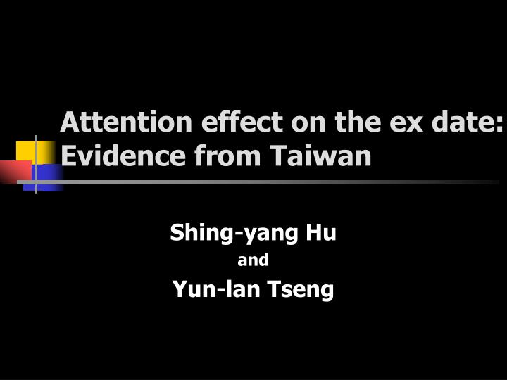 Attention effect on the ex date evidence from taiwan