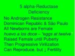 5 alpha reductase deficiency