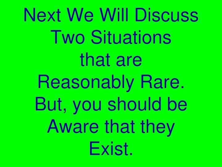 Next We Will Discuss