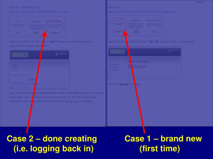 Case 2 – done creating            Case 1 – brand new