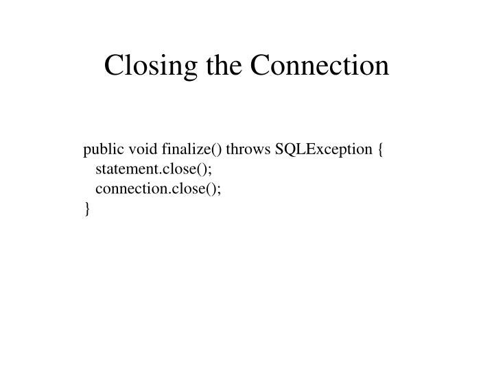 Closing the Connection