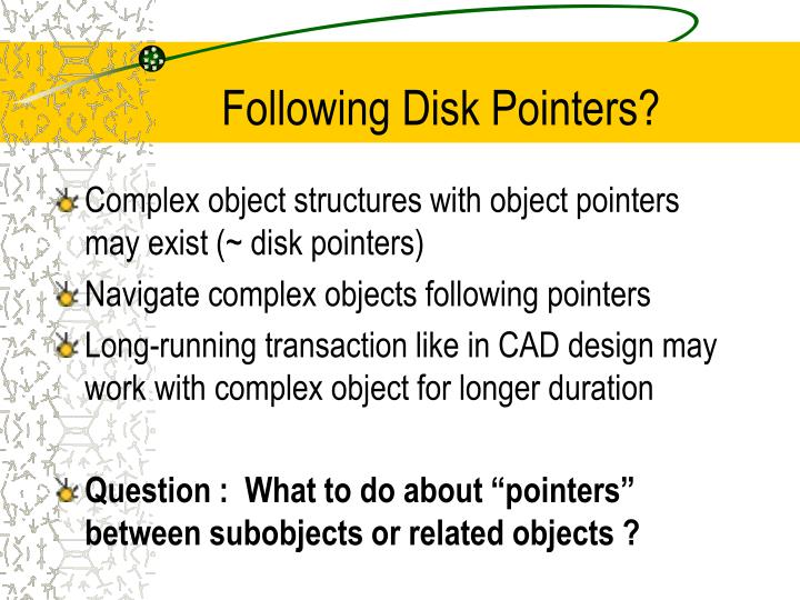 Following Disk Pointers?