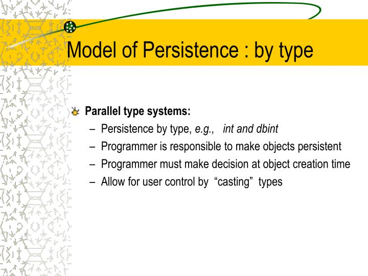 Model of Persistence : by type
