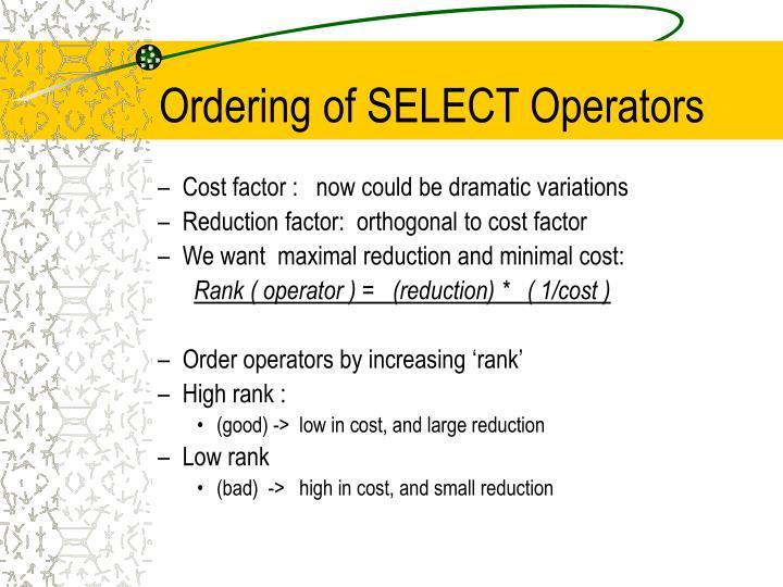 Ordering of SELECT Operators