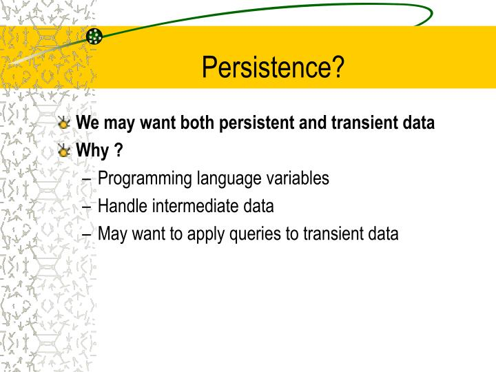 Persistence?