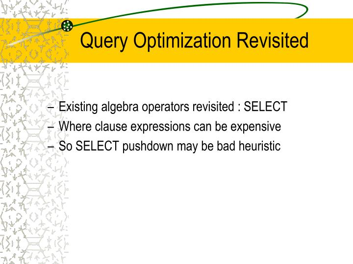 Query Optimization Revisited