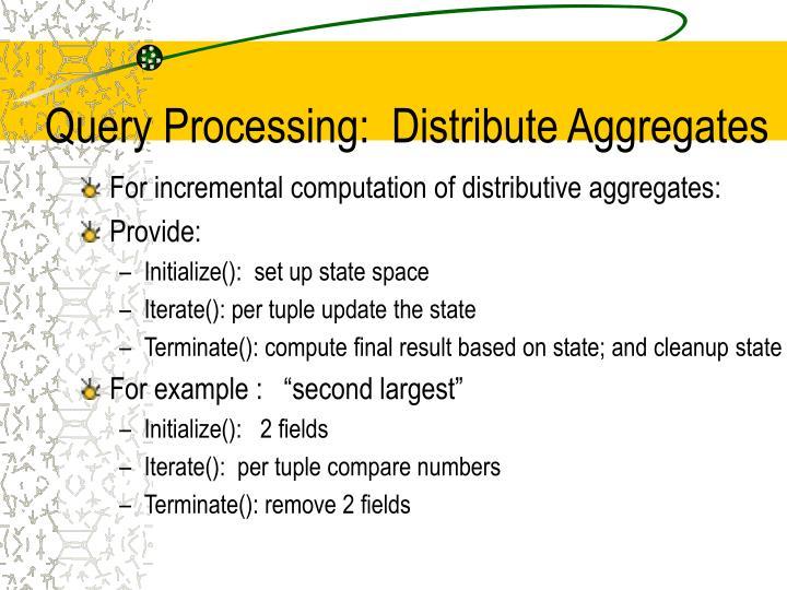 Query Processing:  Distribute Aggregates