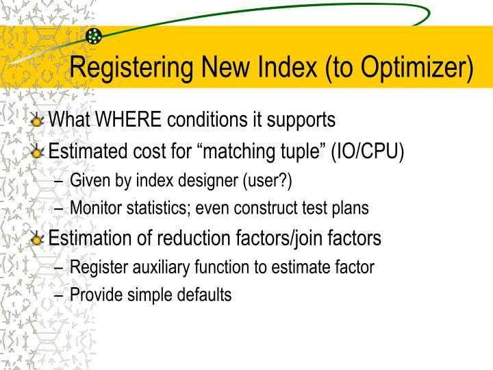 Registering New Index (to Optimizer)