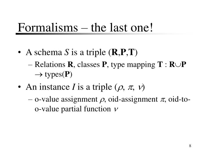 Formalisms – the last one!