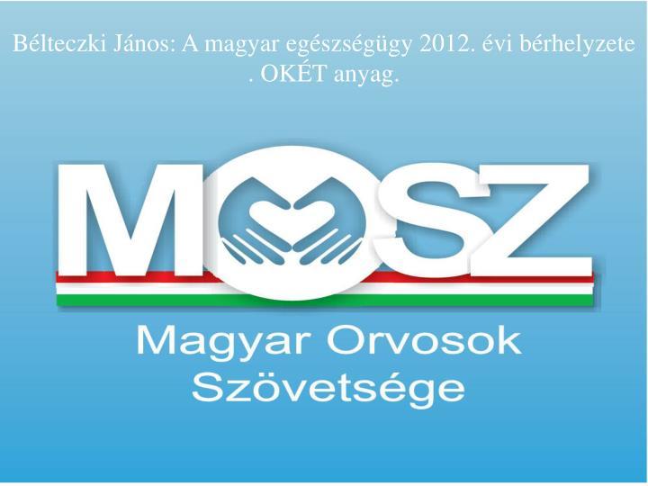 b lteczki j nos magyar eg szs g gy 2012 ok t t j koztat
