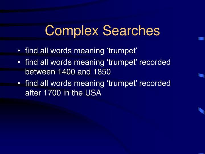 Complex Searches