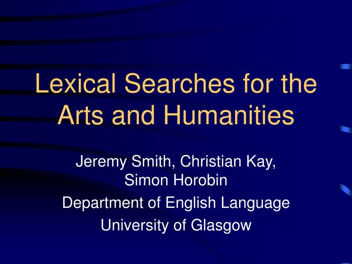 Lexical Searches for the Arts and Humanities