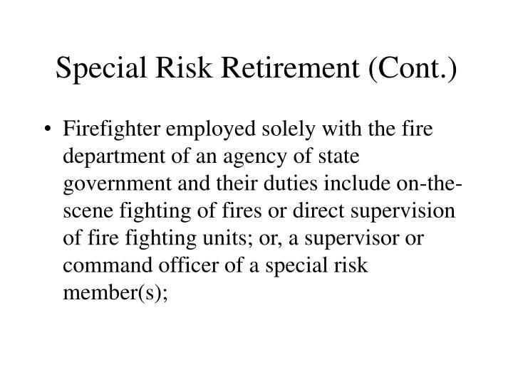 Special Risk Retirement (Cont.)