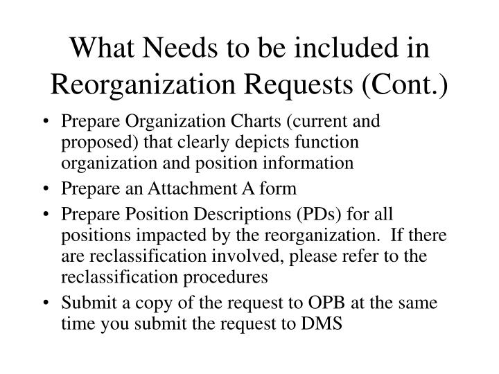 What Needs to be included in Reorganization Requests (Cont.)