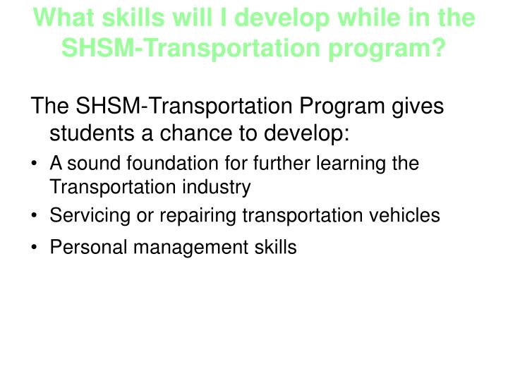 What skills will I develop while in the SHSM-Transportation program?