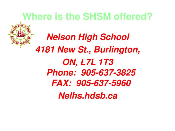 Where is the SHSM offered?