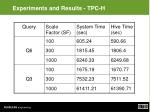 experiments and results tpc h1
