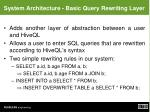 system architecture basic query rewriting layer